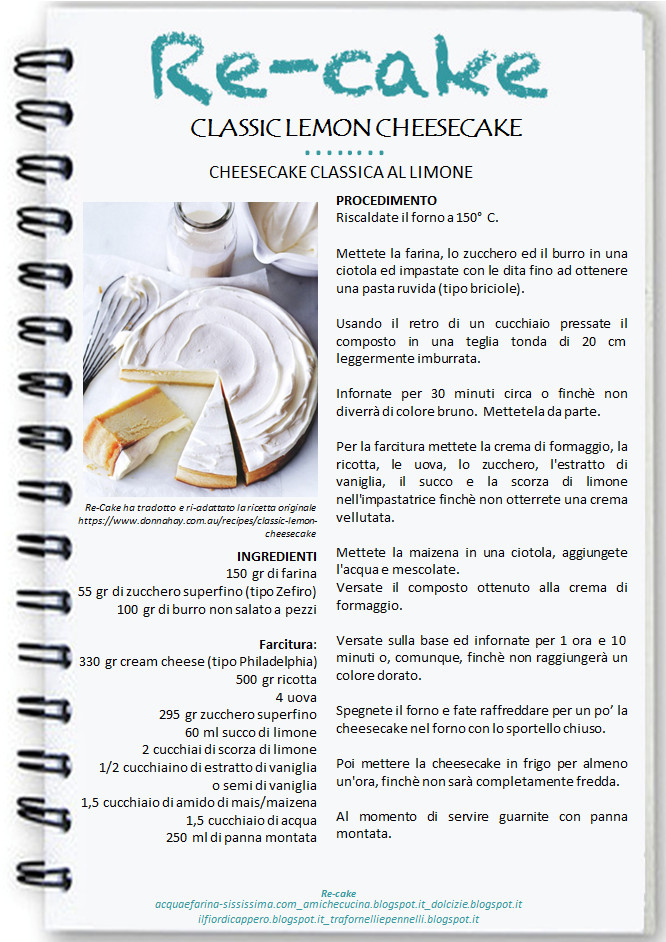 http://dolcizie.blogspot.it/2014/01/classic-lemon-cheesecake.html